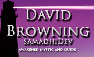 David Browning, SamadhiDev, Awakened mystic, author, guide, practioner and Guru