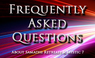 Frequently Asked Questions About Samadhi Retreats and Mystic 7
