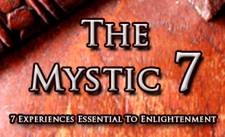 The Mystic 7 - Seven Common To Every Awakening
