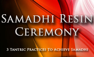 Samadhi Resin Ceremony 3 tantric practices to achieve samadhi
