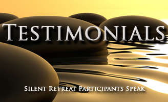Testimonials from the Silent Retreat Participants