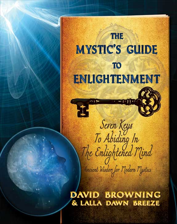 The Mystic's Guide To Enlightenment; Seven Keys To Abiding In The Enlightened Mind; An unprecendented guide to enlightenment