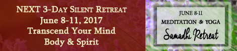 Next Silent Retreat January 19-22, 2017. Transcend Your Mind, Body & Spirit