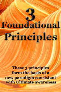 These 3 principles of Mystic 7 form the basis of a new paradigm consistent with ultimate awareness
