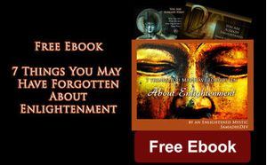 Free Ebook: 7 Things You May Have Forgotten About Enlightenment by SamadhiDev
