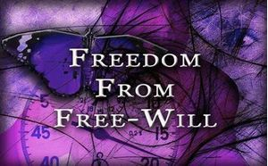 Freedom From Free-Will