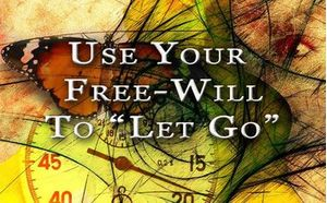 """Use Your Free-Will To """"Let Go"""""""